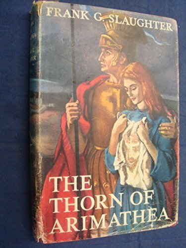 The Thorn of Arimathea [Hardcover] Frank Slaughter