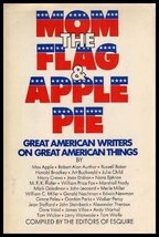 Mom, the flag, and apple pie: Great American writers on great American things Co