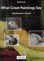 What Great Paintings Say: Old Masters in Detail, Vol. 2 [Oct 01, 1996] Hagen, Ro