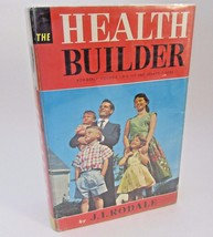 The Health Builder by J I Rodale 1967 Preventative Health Information Book - $14.01