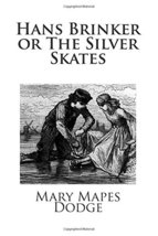 Hans Brinker or The Silver Skates [Paperback] Dodge, Mary Mapes image 2