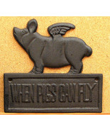 Cast Iron Sign When Pigs Fly Wall Art Rustic Brown Home Decor - $14.84