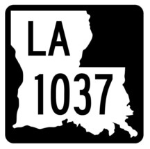 Louisiana State Highway 1037 Sticker Decal R6297 Highway Route Sign - $1.45+