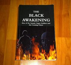The Black Awakening: Rise of the Satanic Super Soldiers and the Coming C... - $44.71