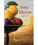 Away: A Novel [Paperback] Bloom, Amy - $2.97
