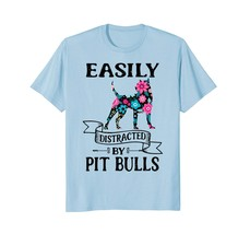 Dog Fashion - Easily Distracted By Pit Bulls Flower Dog Funny T-Shirt Men - $19.95+