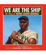 We Are the Ship by Kadir Nelson Stated First Edition 2008 Negro League B... - $12.96
