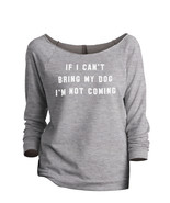 Thread Tank If I Can't Bring My Dog I'm Not Coming Women's Slouchy 3/4 S... - $24.99+