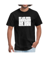 Mens T-Shirts, Be The Best Version of You Mens Shirt - $24.99