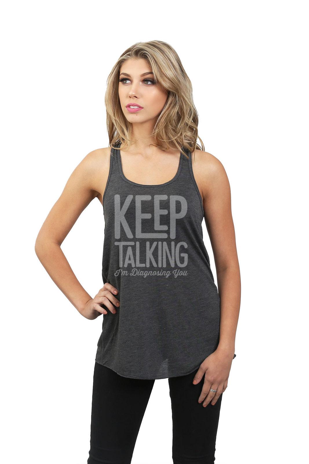 Thread Tank Keep Talking Diagnosing Women's Sleeveless Flowy Racerback Tank Top