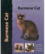 The Burmese Cat : Dennis Kelsey-Wood : New Hardcover  @ZB - $39.95