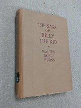 The Saga of Billy the Kid [Hardcover] [Jan 01, 1926] Walter Noble Burns - $11.95