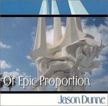 Of Epic Proportion [Audio CD] Dunne, Jason - $3.99
