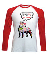 Bull Terrier all you need c - NEW RED LONG SLEEVES COTTON TSHIRT - $19.91