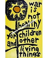 Vietnam War Era War Is Not Healthy For Children And Other Living Things ... - $15.83