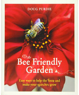 The Bee Friendly Garden: Easy ways to Help : Doug Purdie : New Softcover @ - $19.75