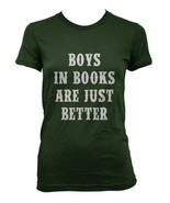 Boys In Books Are Just Better Women T-shirt Tee FOREST - $18.00
