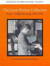 The Lazar Weiner Collection Book 1: Yiddish Art Songs, 1918-1970 (Anthol... - $24.95