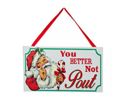 "KURT S. ADLER ""YOU BETTER NOT POUT"" WOODEN SIGN GLITTER CHRISTMAS ORNAMENT - $5.88"