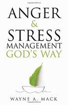 Anger and Stress Management God's Way [Paperback] Wayne A. Mack - $9.85