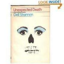 Unexpected Death: A Luis Mendoza Mystery [Hardcover] [Jan 01, 1970] Dell Shannon