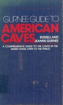 Gurnee guide to American caves: A comprehensive guide to the caves in the United
