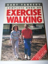 The Complete Book of Exercise Walking [Paperback] Gary D. Yanker - $5.63