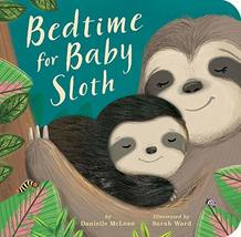 Bedtime for Baby Sloth [Board book] McLean, Danielle and Ward, Sarah - $9.89