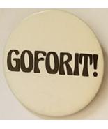 "Vintage 2-1/2"" pinback button: GOFORIT! - $4.95"
