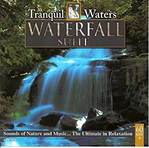Tranquil Waters: Waterfall Suite Cd