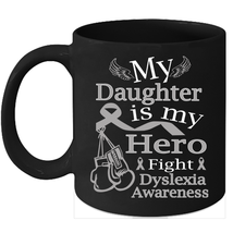 Dyslexia coffee mug Cure Silver ribbon support for my Daughter - $15.95