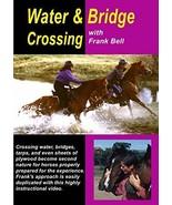 Water and Bridge Crossing Frank Bell DVD [DVD-ROM] [Jan 01, 1998] - $28.99