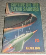 1951 First edition of Captive on the Flying Saucers by Ralph L. Finn   - $52.47