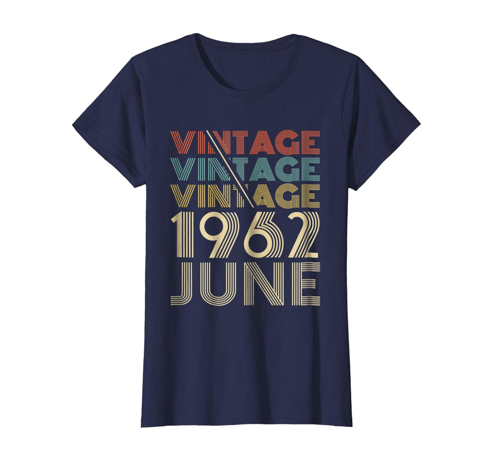 New Shirt -  Vintage Legends Born In JUNE 1962 Awesome 56 Yrs Years Old Wowen