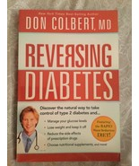 Reversing Diabetes : Discover the Natural Way to Take Control of Type 2 ... - $16.82