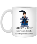Mary Poppins You Can Just Supercalifuckilistic XP8434 11 oz. White Mug - $16.50
