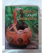 Glorious Gourd Decorating by Mickey Baskett (2003, Hardcover) 1st Edition - $39.60