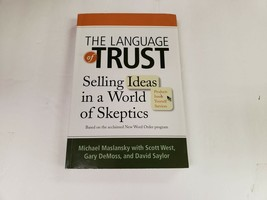The Language of Trust: Selling Ideas in a World of Skeptics Michael Masl... - $5.57