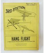Hang flight instruction manual for beginner and intermediate 3rd edition... - $12.87