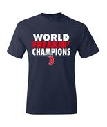 Boston Red Sox 2018 World Series World Freakin Champions T-Shirt - $23.99+