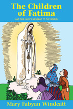 The Children of Fatima: And Our Lady's Message to the World