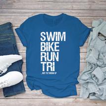 Swimming Funny Tee Swim Bike Run Tri Funny Triathlon For Triathletes Unisex - $15.99+