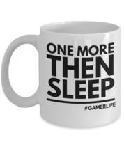 "Gamers Mug 'One More Then Sleep Gaming Coffee Mug"" Video Gamer Mug That ... - $14.95"