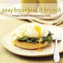 Easy Breakfast & Brunch: Simple Recipes for Morning Treats Blake, Susannah - $13.78