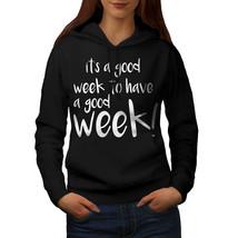 Good Week Have Sweatshirt Hoody Funny Women Hoodie - $21.99+