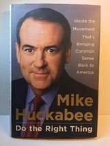Do the Right Thing by Mike Huckabee - 2008 - $31.89