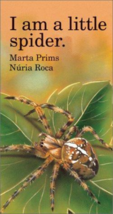 I Am a Little Spider - Marta Prims & Nuria Roca - Board Book - Like New - $15.00