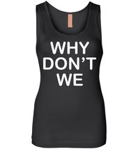 Why Don't We Tank Top - $23.99+