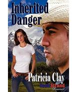 Inherited Danger (Bookstrand Publishing Romance) Clay, Patricia - $8.87