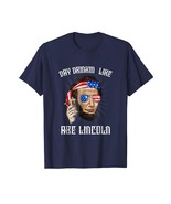 Dad Shirts - Abe Lincoln Shirt Funny 4th Of July Fourth Party Gift Men - $19.95+